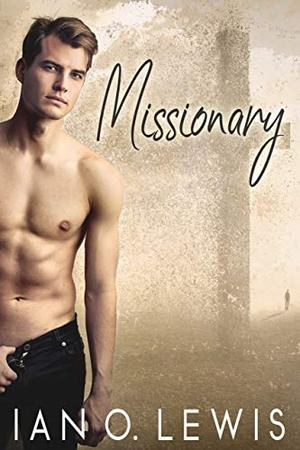 Missionary by Ian O. Lewis