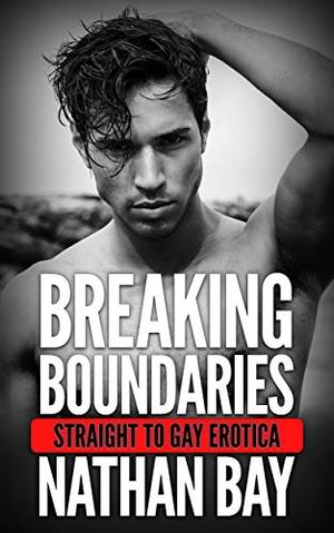 Breaking Boundaries: An MM Gay Friends to Lovers Romance by Nathan Bay