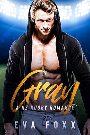 Gray: An Instalove Romance by Eva Foxx