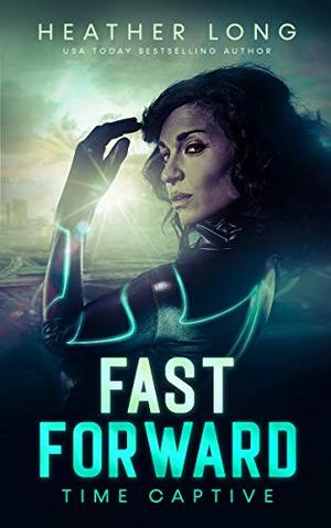 Fast Forward by Heather Long