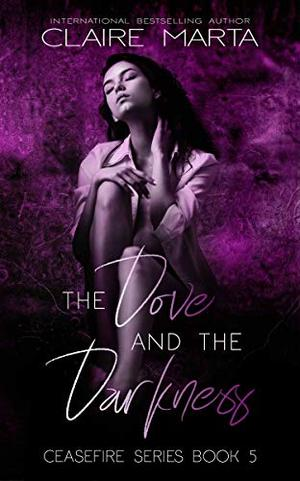 The Dove & the Darkness by Claire Marta