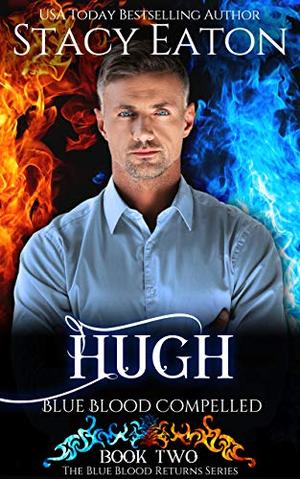 Hugh: Blue Blood Compelled by Stacy Eaton