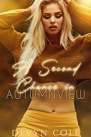 A Second Chance in Autumnview by Devyn Cole