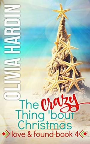 The Crazy Thing 'bout Christmas by Olivia Hardin