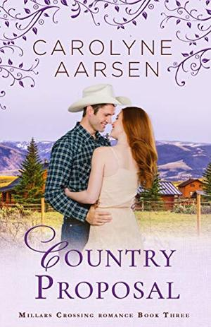 Country Proposal: A Sweet Romance by Carolyne Aarsen