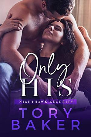Only His by Tory Baker