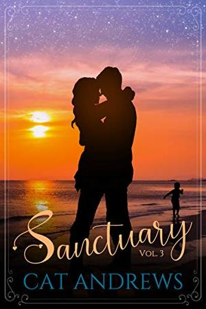 Sanctuary: Volume 3 by Cat Andrews