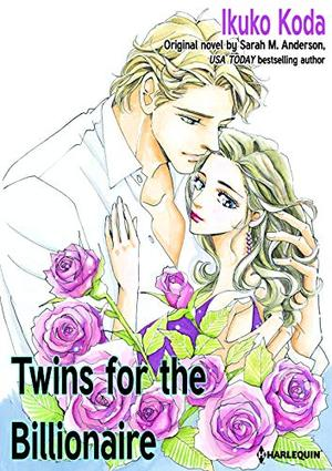Twins For The Billionaire: Harlequin Comics by Sarah M. Anderson, Ikuko Koda