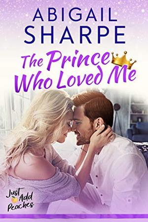 The Prince Who Loved Me by Abigail Sharpe