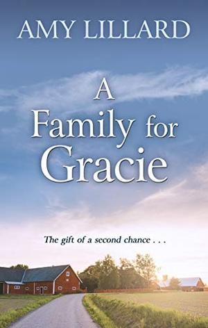 A Family for Gracie (Amish of Pontotoc (3)) by Amy Lillard