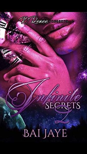 Infinite Secrets 2 by Bai Jaye