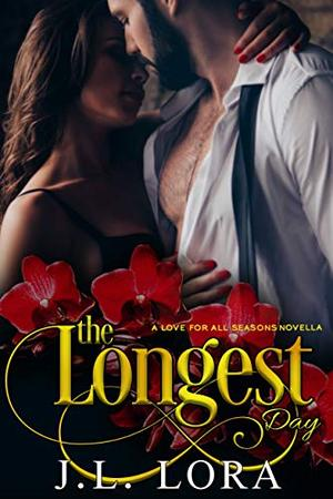 The Longest Day: A Love for All Seasons Novella by J. L. Lora