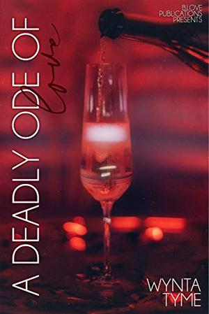 A Deadly Ode of Love : A Novelette by Wynta Tyme