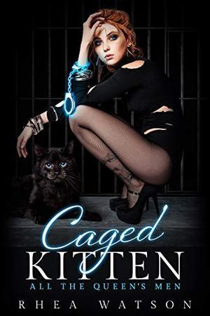 Caged Kitten by Rhea Watson