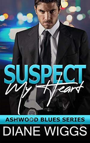Suspect My Heart: A Romantic Suspense Novel by Diane Wiggs