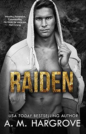 Raiden: A Stand Alone, Irish Mob Crime Romance by A.M. Hargrove