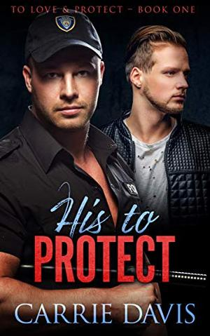 His To Protect by Carrie Davis