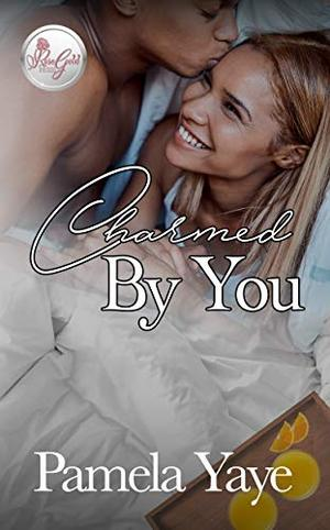 Charmed By You by Pamela Yaye