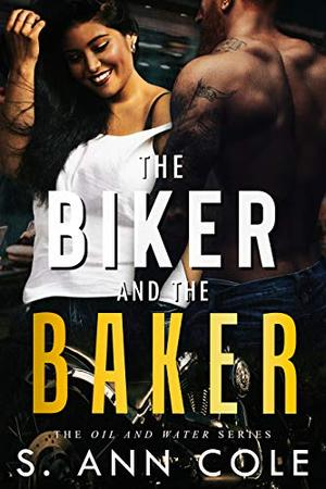The Biker and the Baker by S. Ann Cole