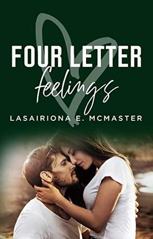 Four Letter Feelings by Lasairiona E. McMaster