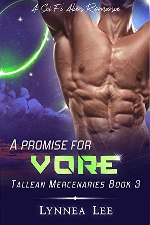 A Promise for Vore: A Sci Fi Alien Romance by Lynnea Lee