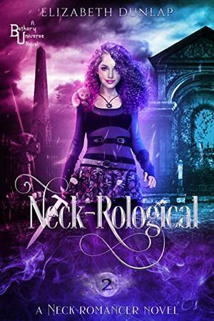 Neck-Rological: A Reverse Harem Paranormal Romance by Elizabeth Dunlap