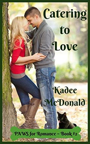 Catering to Love: by Kadee McDonald