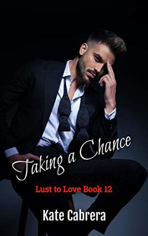 Taking a Chance by Kate Cabrera