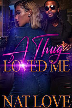 A Thug Loved Me by Nat Love