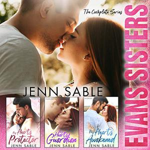 Evans Sisters Series : Sweet and Steamy Small Town Romance with Protective Alphas by Jenn Sable