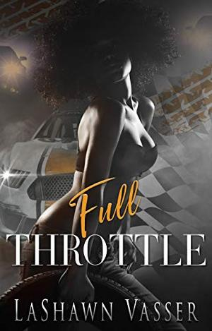 Full Throttle by LaShawn Vasser, JB Logic
