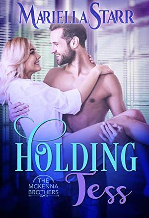 Holding Tess by Mariella Starr