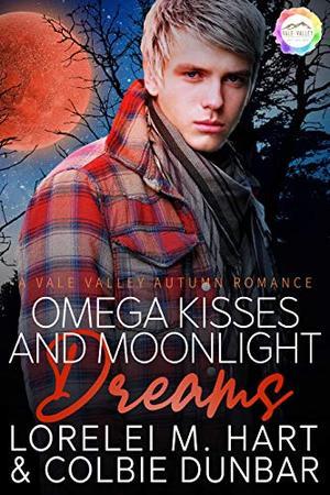Omega Kisses and Moonlight Dreams: An Autumn Romance by Lorelei M. Hart, Colbie Dunbar