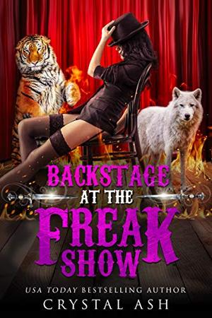 Backstage at the Freak Show by Crystal Ash
