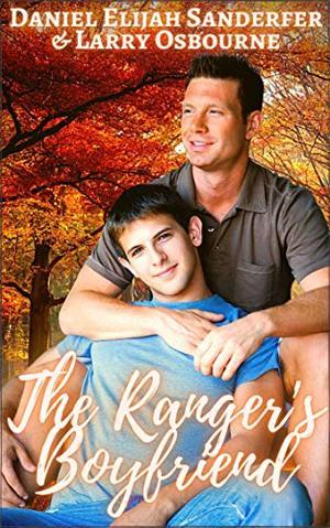 The Ranger's Boyfriend by Daniel Elijah Sanderfer, Larry Osbourne