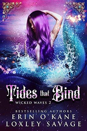 Tides that Bind: A Reverse Harem Fantasy Romance by Erin O'Kane, Loxley Savage