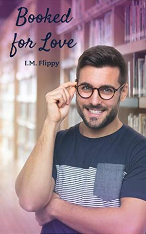 Booked for Love by I.M. Flippy