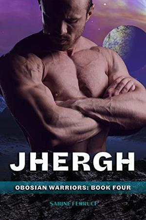 JHERGH: Obosian Warriors: Book Four by Sabine Ferruci