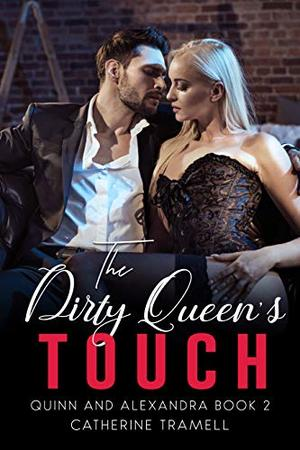 The Dirty Queen's Touch by Catherine Tramell