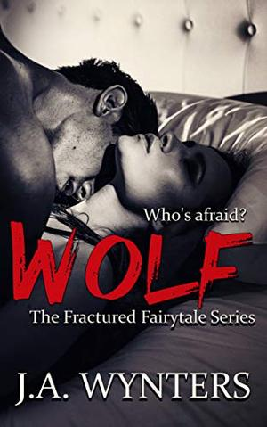 Wolf (A Little Red Riding Hood Retelling) (Brother's best friend romance) by J.A. Wynters