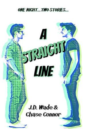 A Straight Line by Chase Connor, J.D. Wade