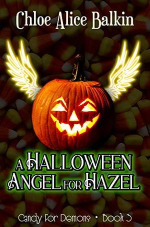 A Halloween Angel For Hazel by Chloe Alice Balkin