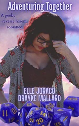 Adventuring Together: A reverse harem romance by Elle Joraco
