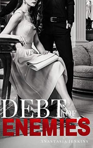 Debt of Enemies by Anastasia Jenkins