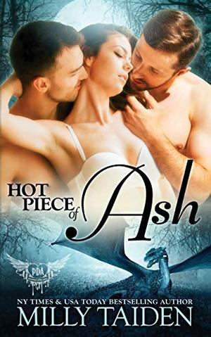 Hot Piece of Ash (Paranormal Dating Agency) by Milly Taiden