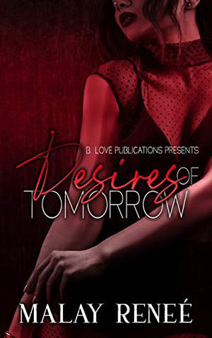 Desires of Tomorrow by Malay Reneé