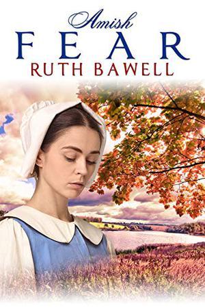 Amish Fear: Amish Romance by Ruth Bawell