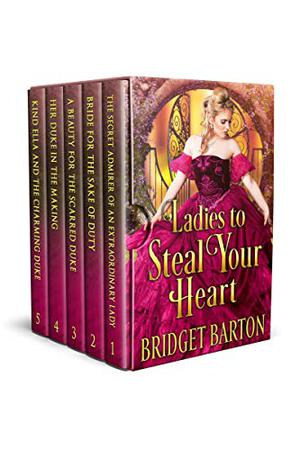 Ladies to Steal Your Heart: A Historical Regency Romance Collection by Bridget Barton