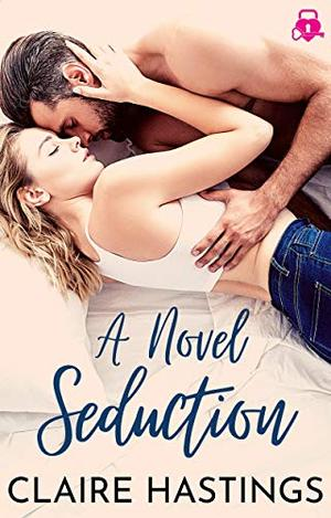A Novel Seduction by Claire Hastings