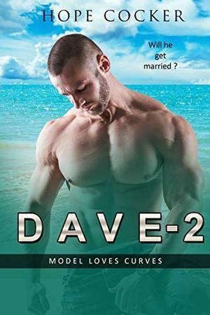 DAVE-2: Model Loves Curves by Hope Cocker